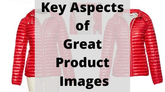Key Aspects of Great Product Images